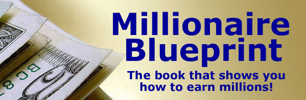 The millionaire blueprint discover the secrets of becoming a learn the cheapest and fastest ways to becoming a millionaire without making the mistakes i did or taking the ten long years it took me malvernweather Image collections